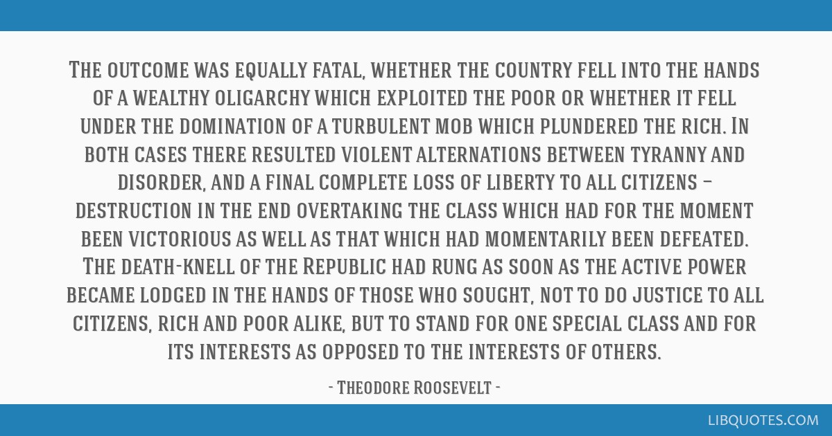 The outcome was equally fatal, whether the country fell into the hands of a wealthy oligarchy which exploited the poor or whether it fell under the...