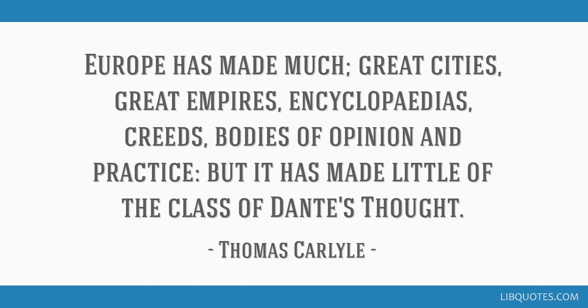 Europe has made much; great cities, great empires, encyclopaedias, creeds, bodies of opinion and practice: but it has made little of the class of...