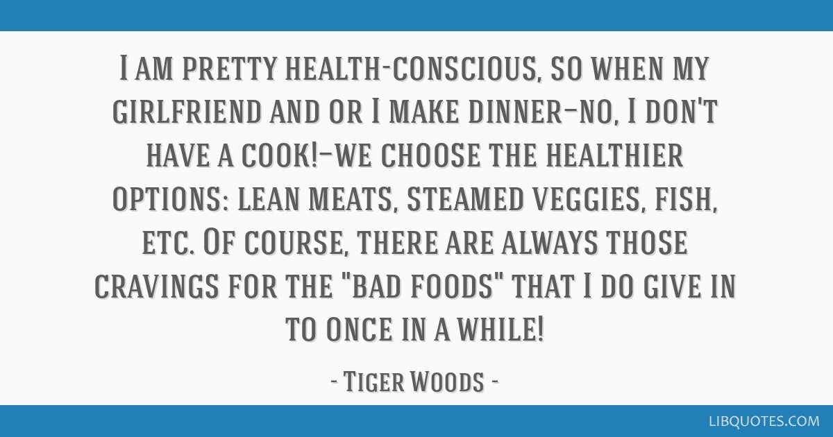 I am pretty health-conscious, so when my girlfriend and/or I make dinner—no, I don't have a cook!—we choose the healthier options: lean meats,...