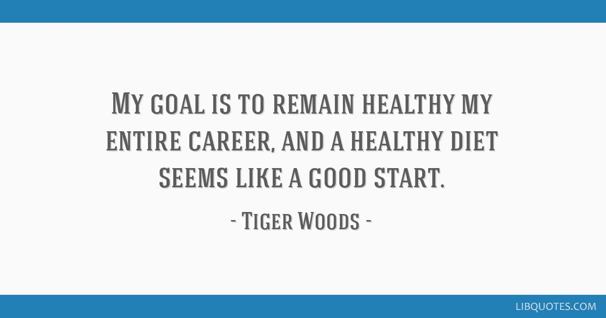 My goal is to remain healthy my entire career, and a healthy diet seems like a good start.