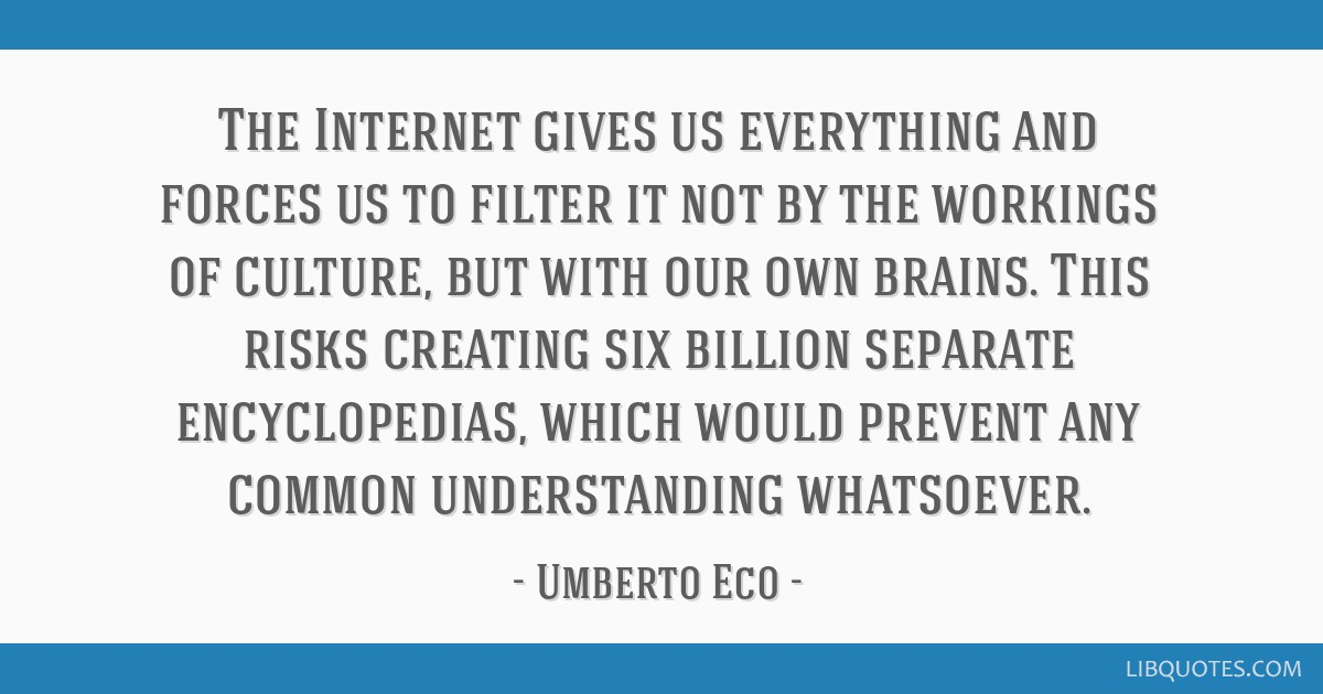 The Internet gives us everything and forces us to filter it not by the workings of culture, but with our own brains. This risks creating six billion...