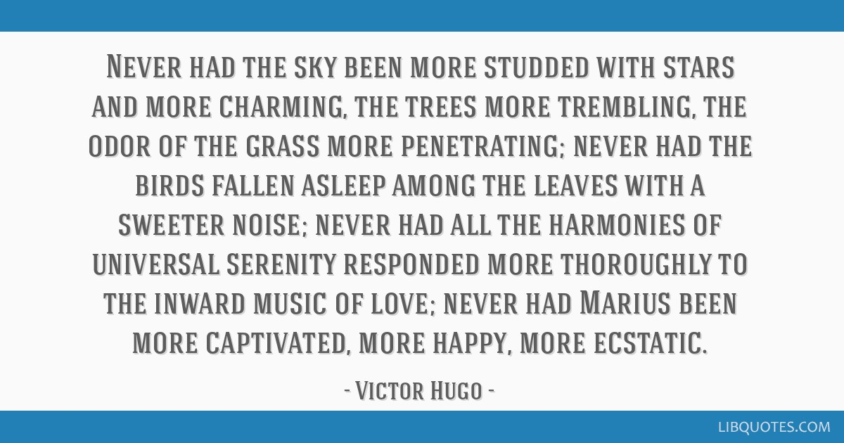 Never had the sky been more studded with stars and more charming, the trees more trembling, the odor of the grass more penetrating; never had the...