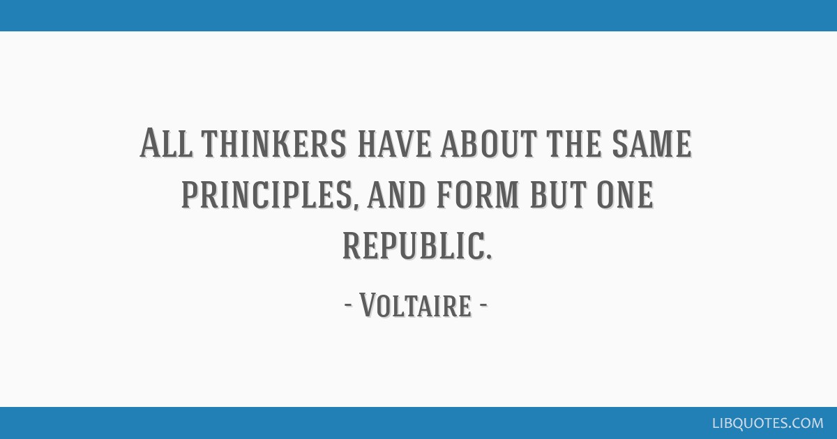 All thinkers have about the same principles, and form but ...