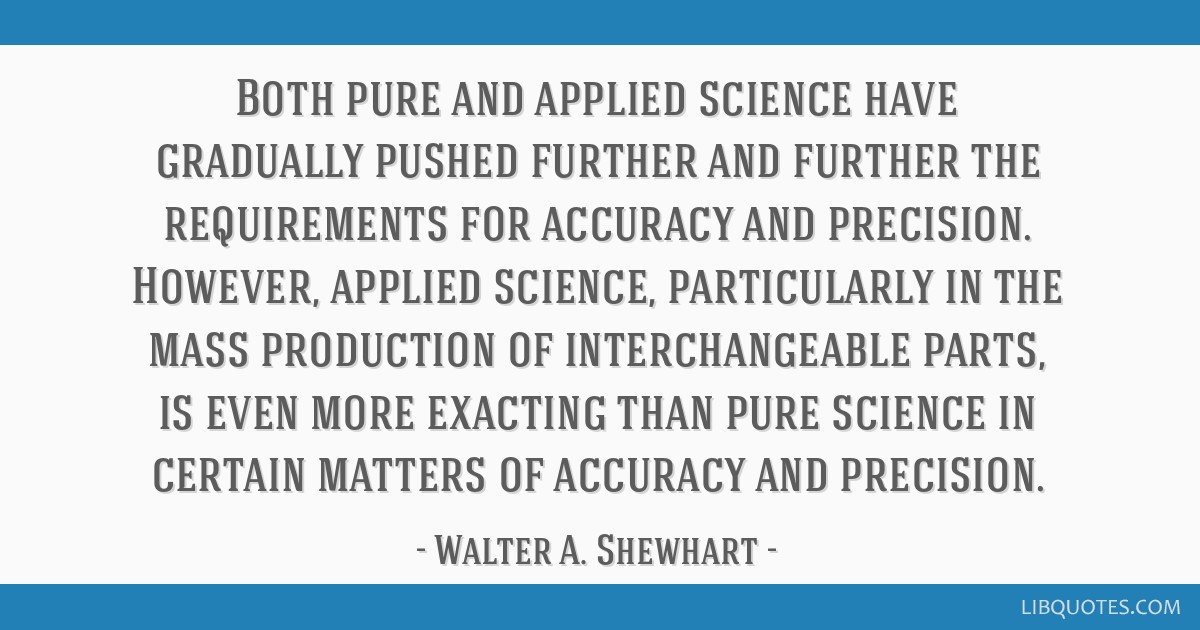 Both pure and applied science have gradually pushed further and further the requirements for accuracy and precision. However, applied science,...