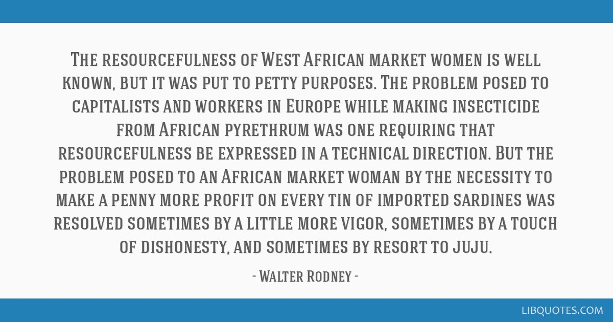 The resourcefulness of West African market women is well known, but it was put to petty purposes. The problem posed to capitalists and workers in...