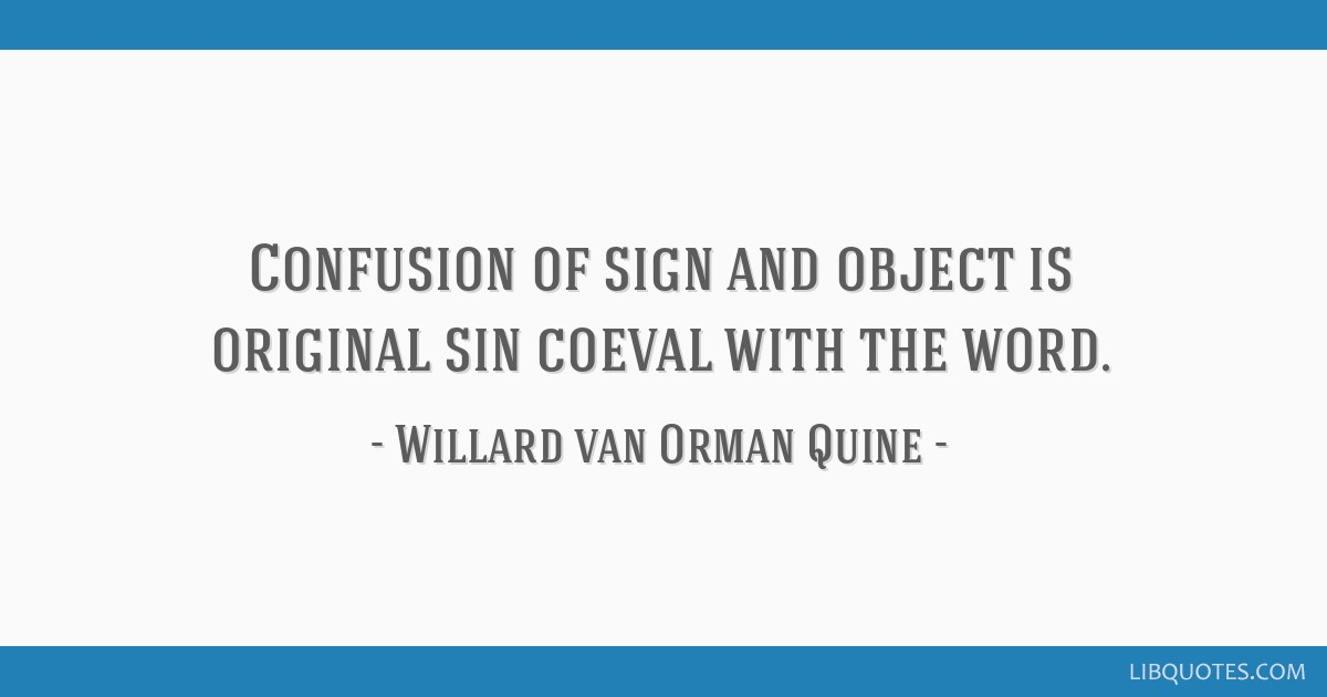Confusion of sign and object is original sin coeval with the word.