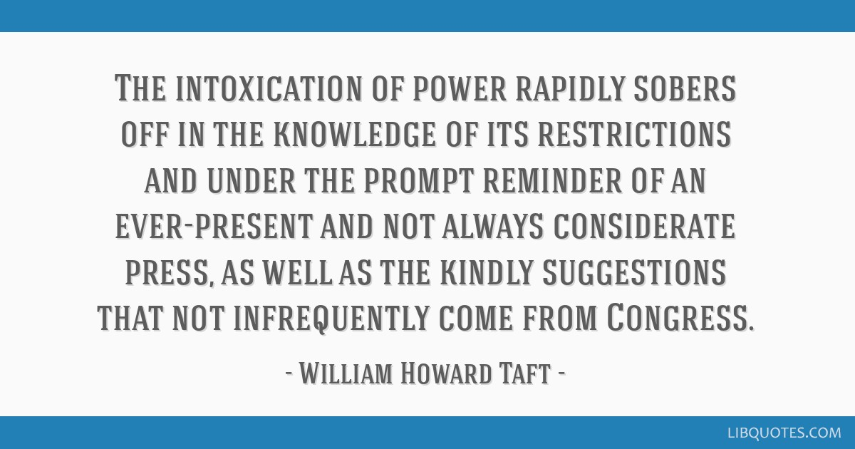 The intoxication of power rapidly sobers off in the knowledge of its restrictions and under the prompt reminder of an ever-present and not always...