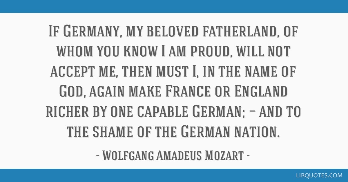If Germany My Beloved Fatherland Of Whom You Know I Am Proud Will