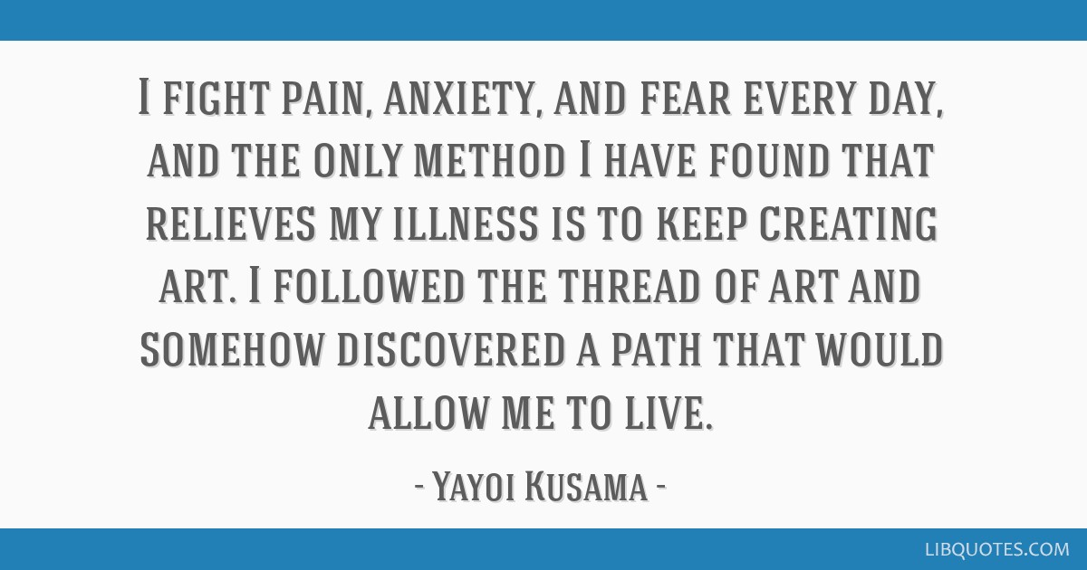 I fight pain, anxiety, and fear every day, and the only method I have found that relieves my illness is to keep creating art. I followed the thread...