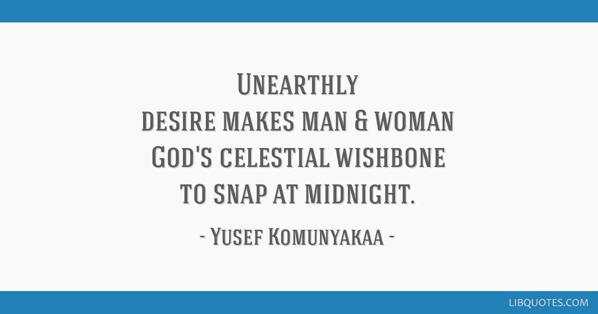 Unearthly desire makes man & woman God\'s celestial wishbone ...
