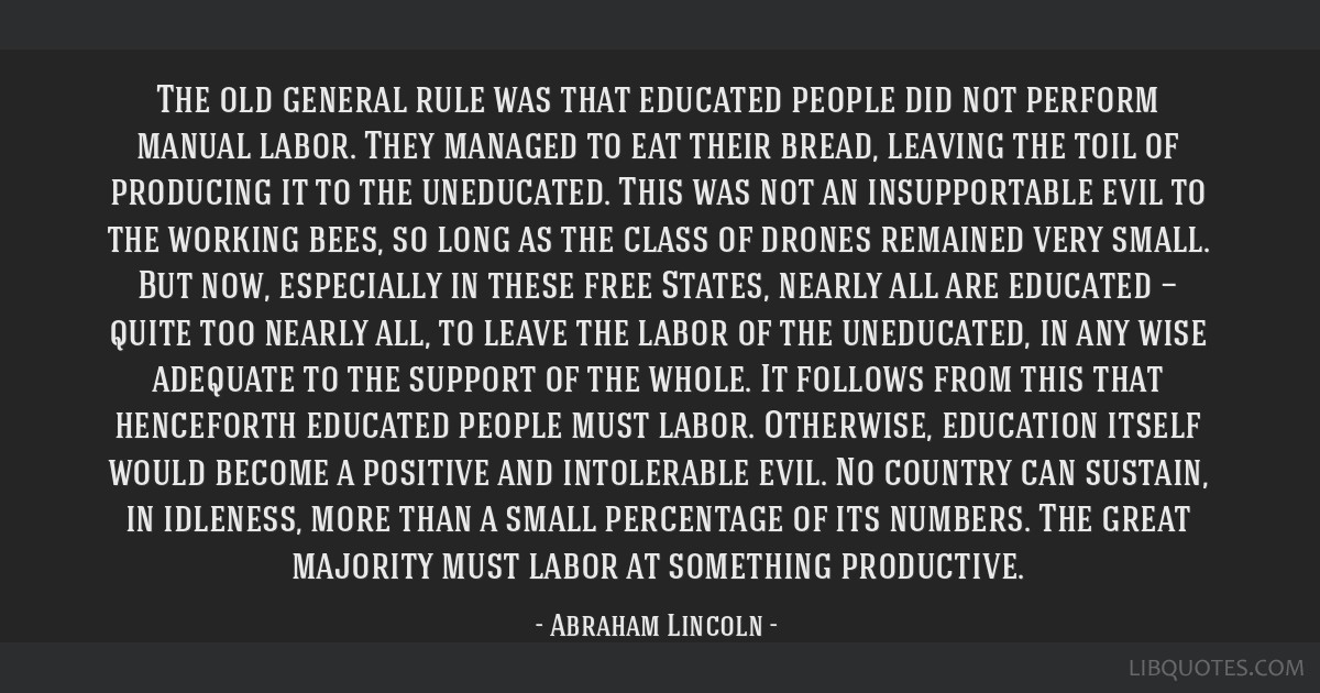 The old general rule was that educated people did not perform manual labor. They managed to eat their bread, leaving the toil of producing it to the...