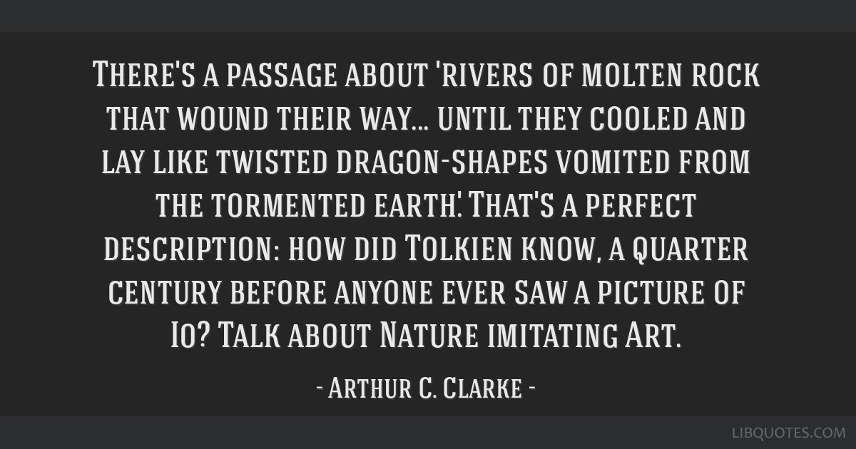 There's a passage about 'rivers of molten rock that wound their way... until they cooled and lay like twisted dragon-shapes vomited from the...