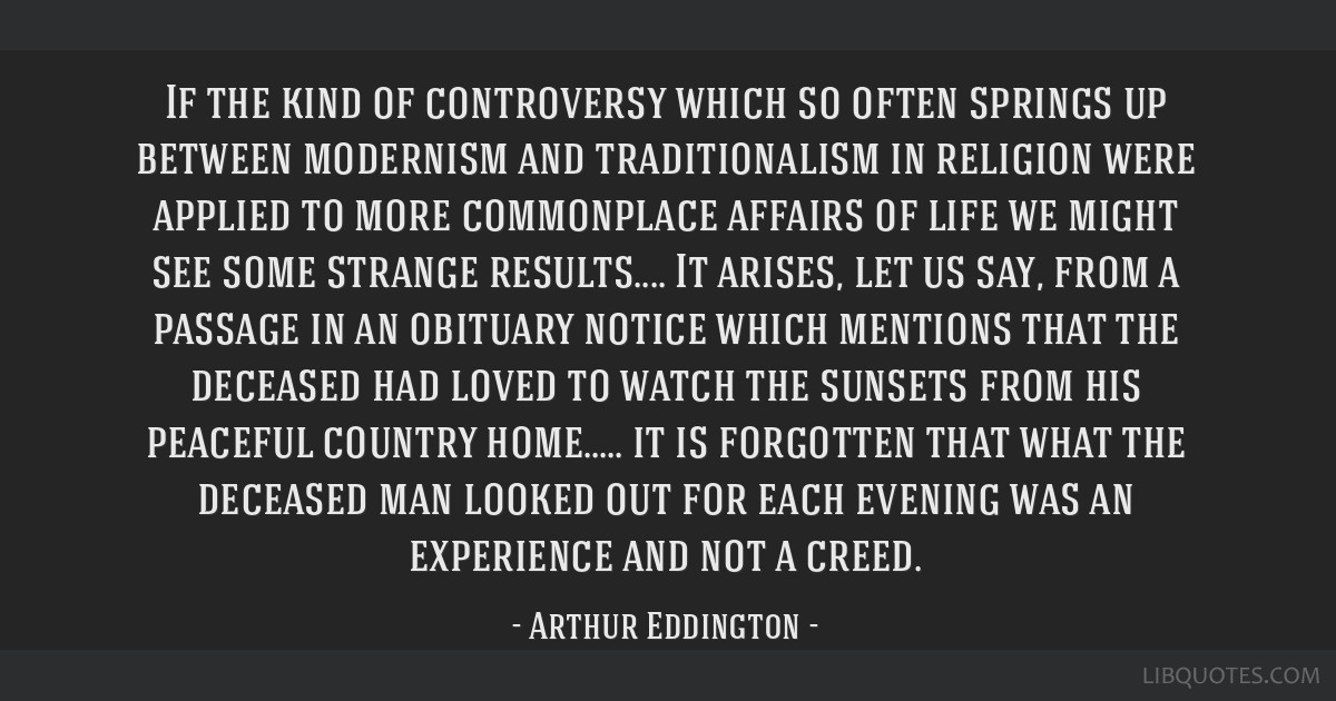 If the kind of controversy which so often springs up between modernism and traditionalism in religion were applied to more commonplace affairs of...