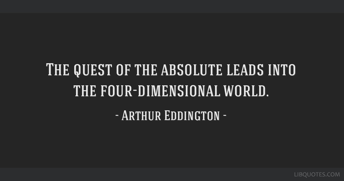 The quest of the absolute leads into the four-dimensional world.