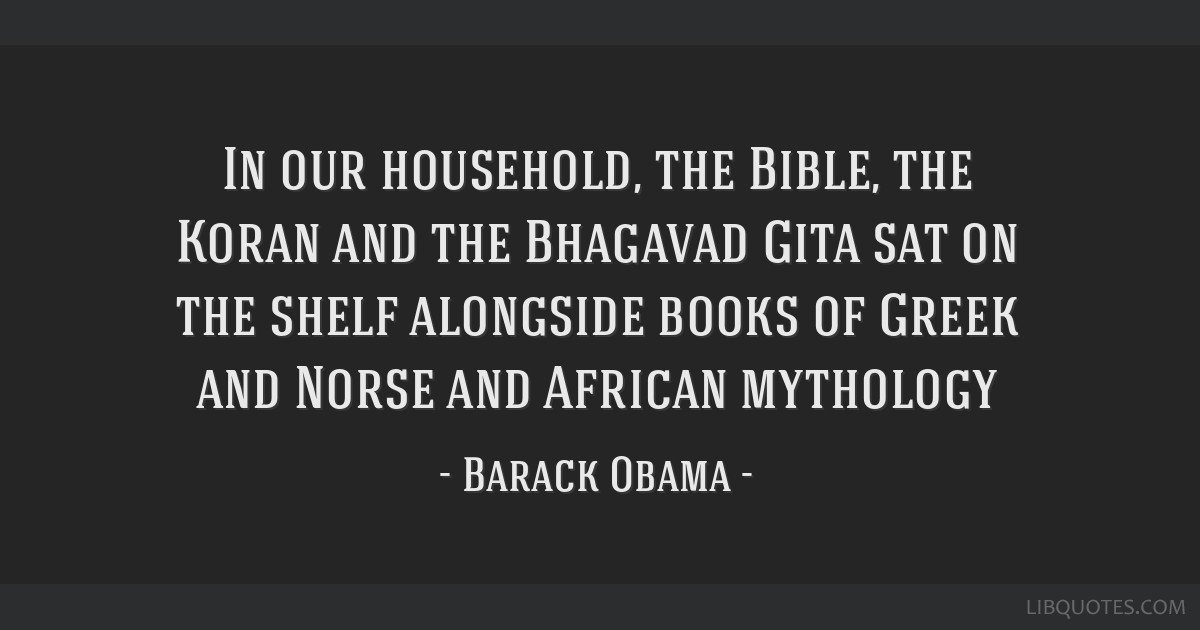 In our household, the Bible, the Koran and the Bhagavad Gita sat on the shelf alongside books of Greek and Norse and African mythology
