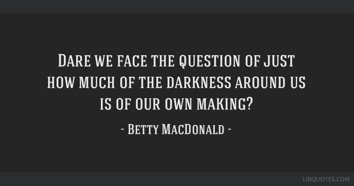 Image result for Betty MacDonald quotes darkness with photo of Betty MacDonald