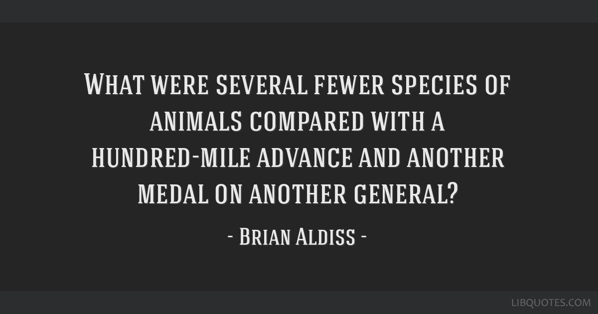What were several fewer species of animals compared with a hundred-mile advance and another medal on another general?