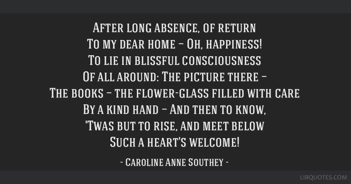After Long Absence Of Return To My Dear Home Oh Happiness Lie In Blissful Consciousness