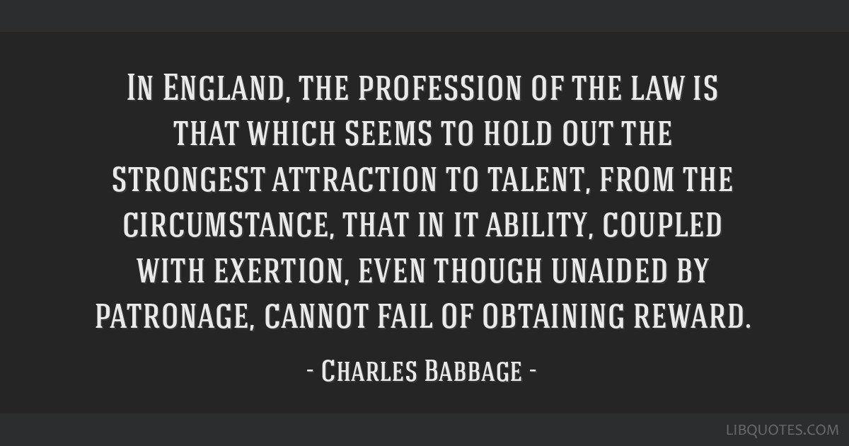 In England, the profession of the law is that which seems to hold out the strongest attraction to talent, from the circumstance, that in it ability,...