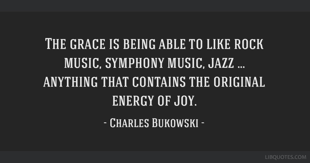 The Grace Is Being Able To Like Rock Music Symphony Music Jazz