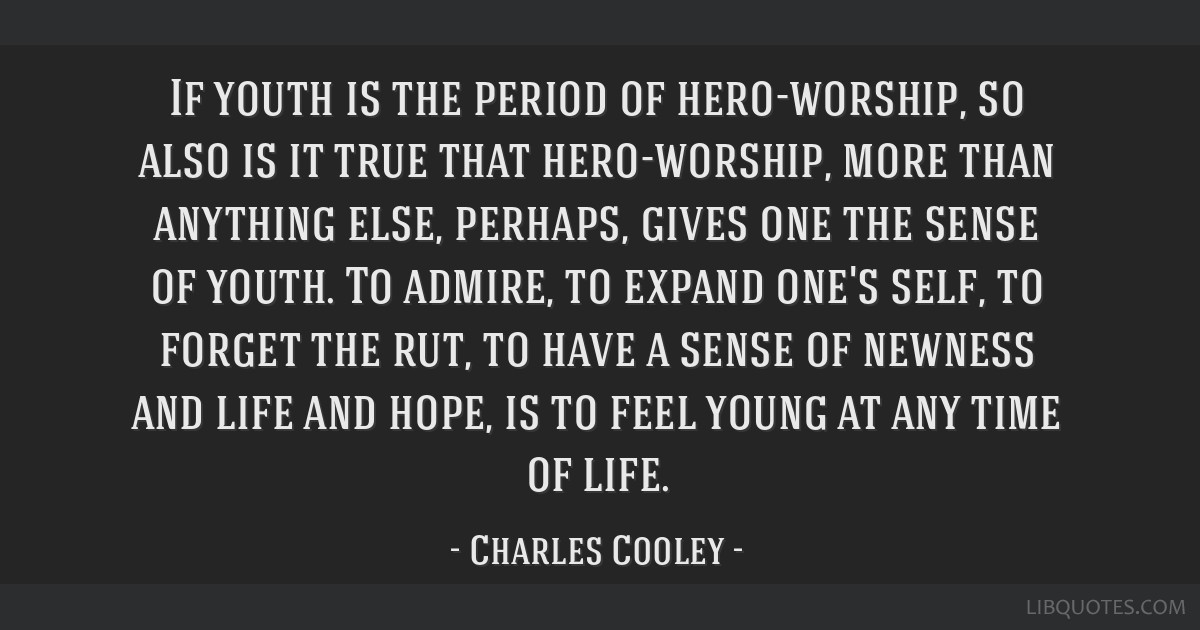 If youth is the period of hero-worship, so also is it true that hero-worship, more than anything else, perhaps, gives one the sense of youth. To...