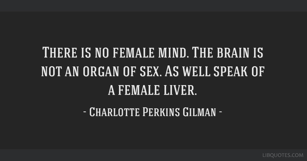 There is no female mind. The brain is not an organ of sex. As well speak of a female liver.