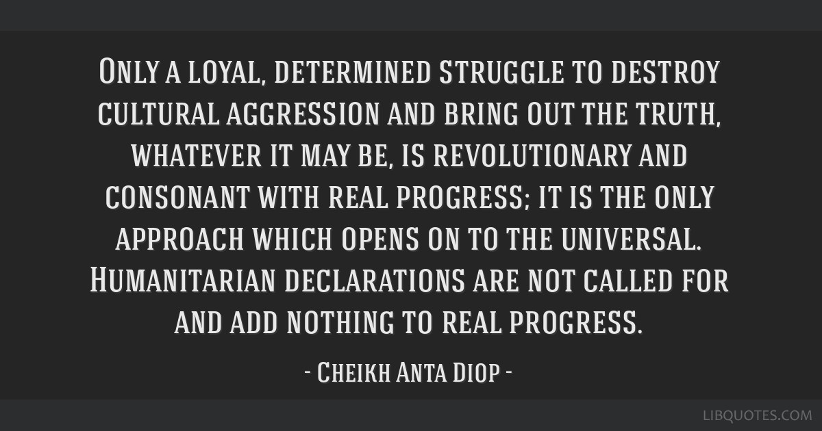 Only A Loyal Determined Struggle To Destroy Cultural Aggression And