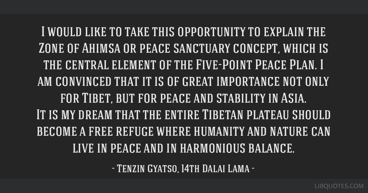 I would like to take this opportunity to explain the Zone of Ahimsa or peace sanctuary concept, which is the central element of the Five-Point Peace...