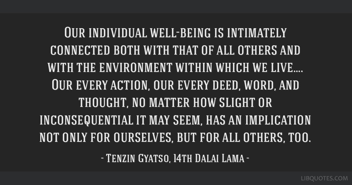 Our individual well-being is intimately connected both with that ...