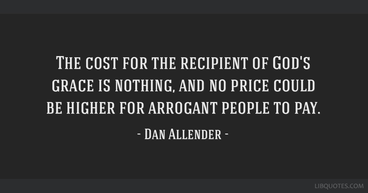 The Cost For The Recipient Of God's Grace Is Nothing And No Price New Gods Grace Quotes