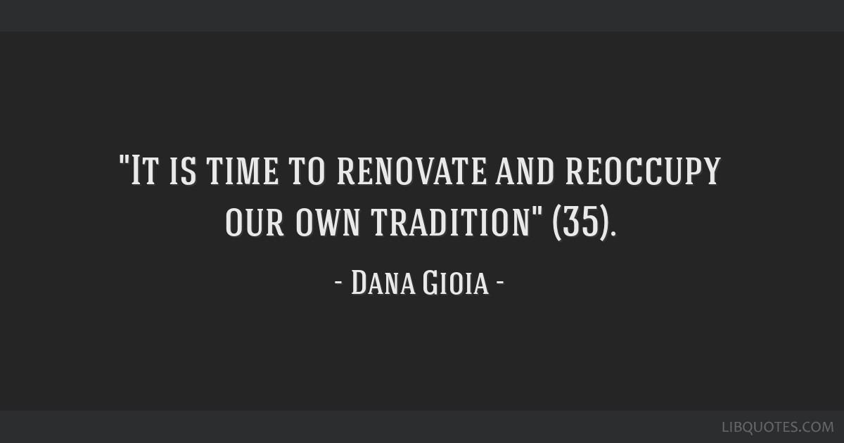 It is time to renovate and reoccupy our own tradition (35).