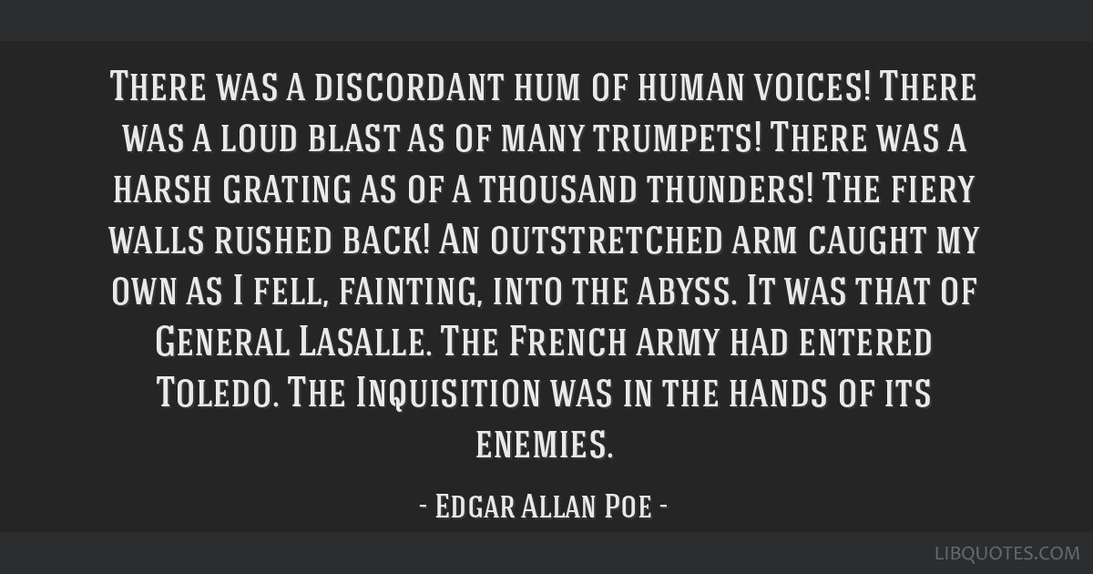 There was a discordant hum of human voices! There was a loud blast as of many trumpets! There was a harsh grating as of a thousand thunders! The...
