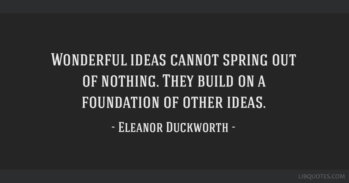Image result for wonderful ideas duckworth quotes