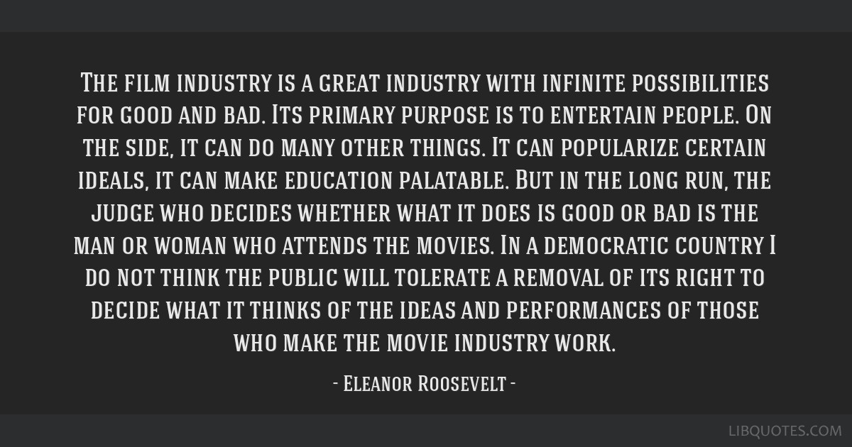 The film industry is a great industry with infinite possibilities for good and bad. Its primary purpose is to entertain people. On the side, it can...