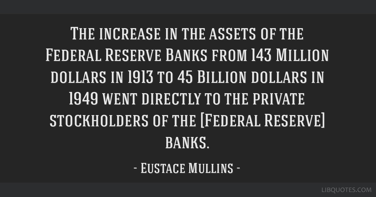 The increase in the assets of the Federal Reserve Banks from