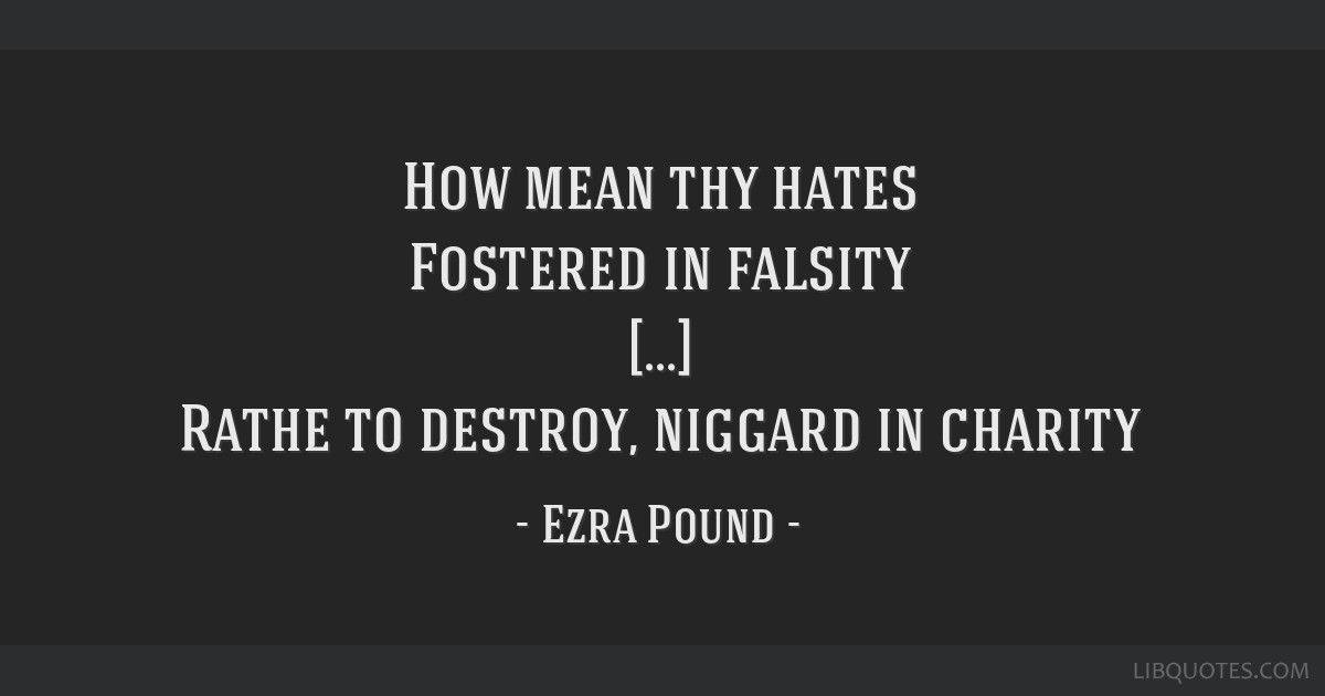 How mean thy hates Fostered in falsity [...] Rathe to destroy, niggard in charity