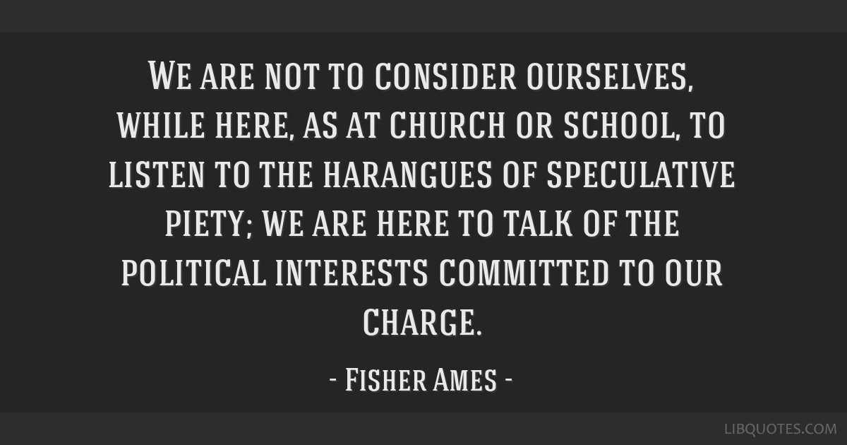 We are not to consider ourselves, while here, as at church or school, to listen to the harangues of speculative piety; we are here to talk of the...