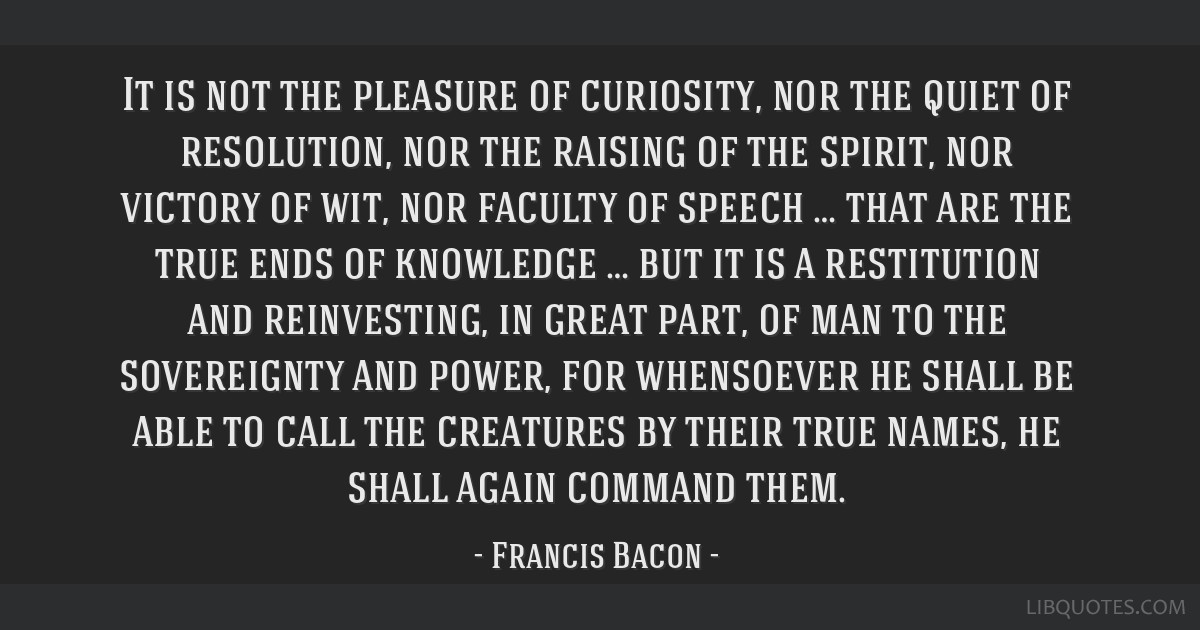 It is not the pleasure of curiosity, nor the quiet of resolution, nor the raising of the spirit, nor victory of wit, nor faculty of speech … that...