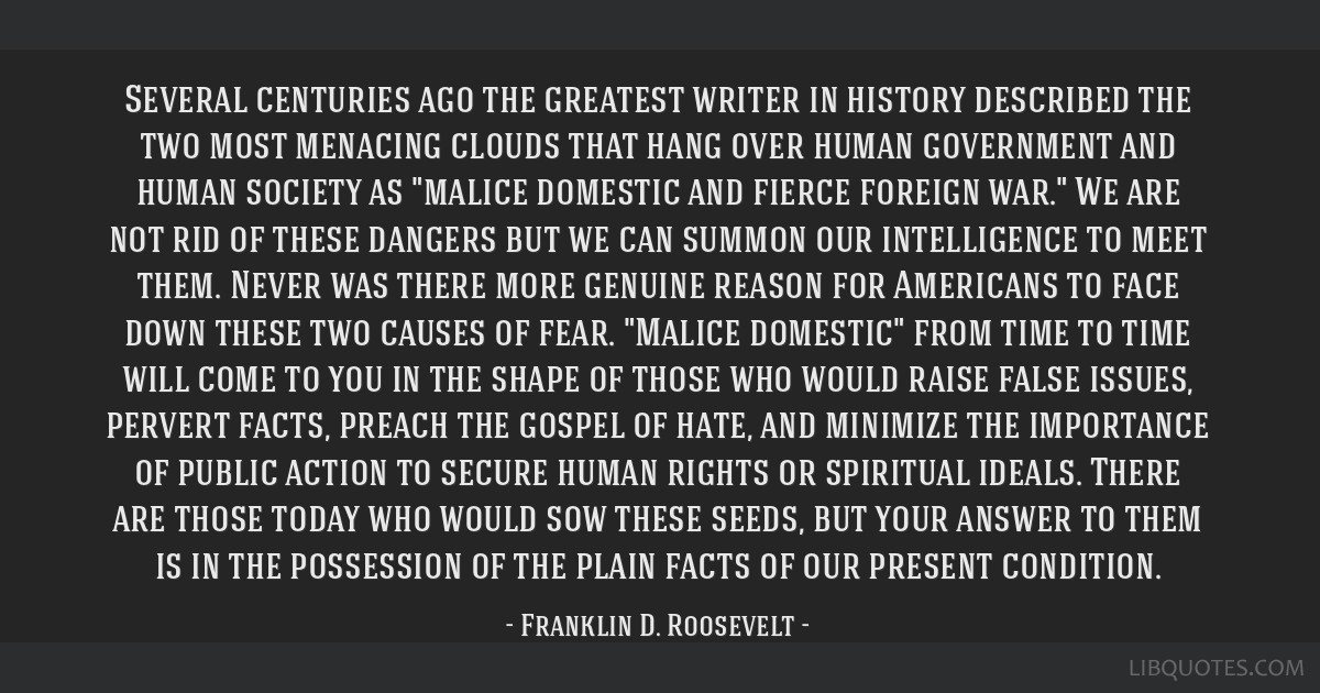 Several centuries ago the greatest writer in history described the two most menacing clouds that hang over human government and human society as...