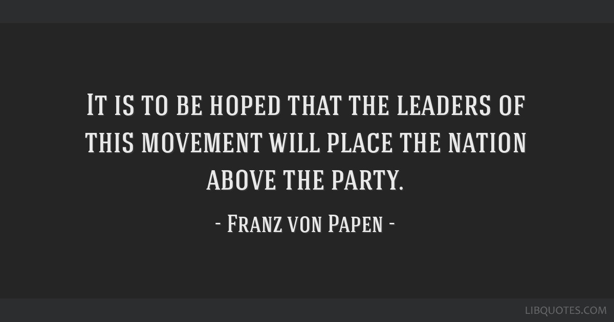 It is to be hoped that the leaders of this movement will place the nation above the party.