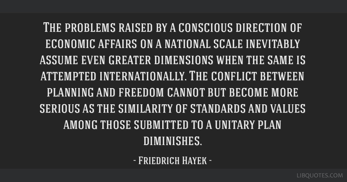 The problems raised by a conscious direction of economic affairs on a national scale inevitably assume even greater dimensions when the same is...