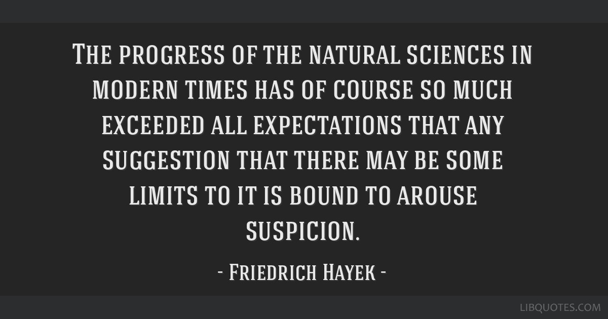 The progress of the natural sciences in modern times has of course so much exceeded all expectations that any suggestion that there may be some...