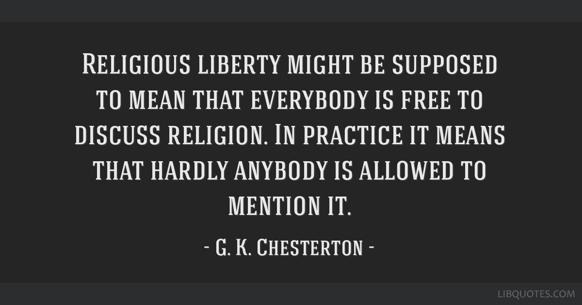 Religious liberty might be supposed to mean that everybody is free to discuss religion. In practice it means that hardly anybody is allowed to...