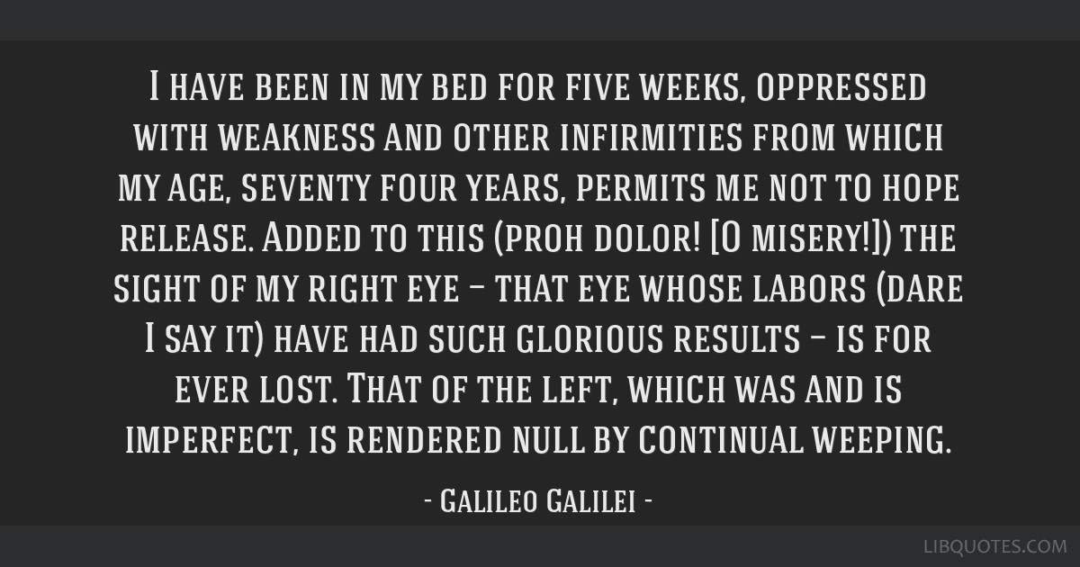 I have been in my bed for five weeks, oppressed with weakness and other infirmities from which my age, seventy four years, permits me not to hope...
