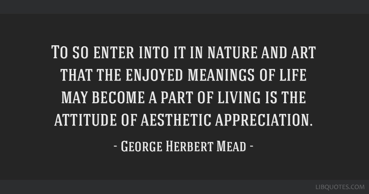 To So Enter Into It In Nature And Art That The Enjoyed Meanings Of
