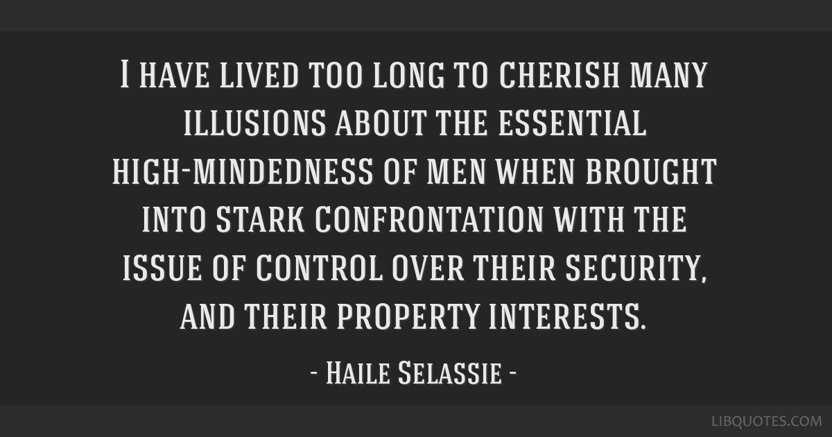 I have lived too long to cherish many illusions about the essential high-mindedness of men when brought into stark confrontation with the issue of...