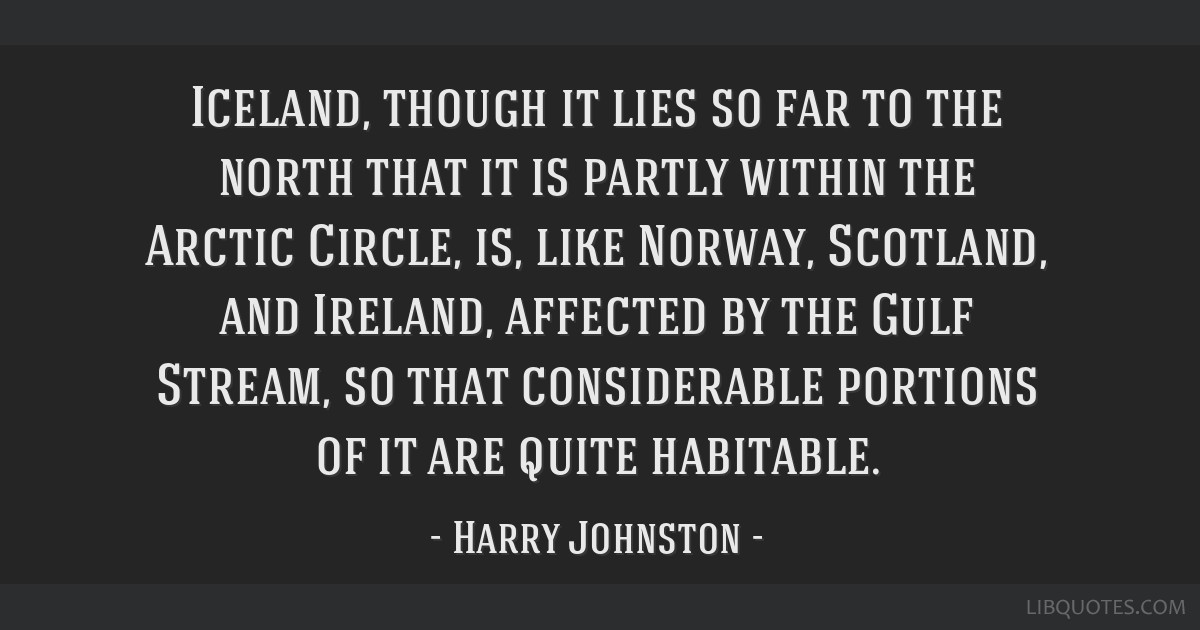 Iceland, though it lies so far to the north that it is partly within the Arctic Circle, is, like Norway, Scotland, and Ireland, affected by the Gulf...