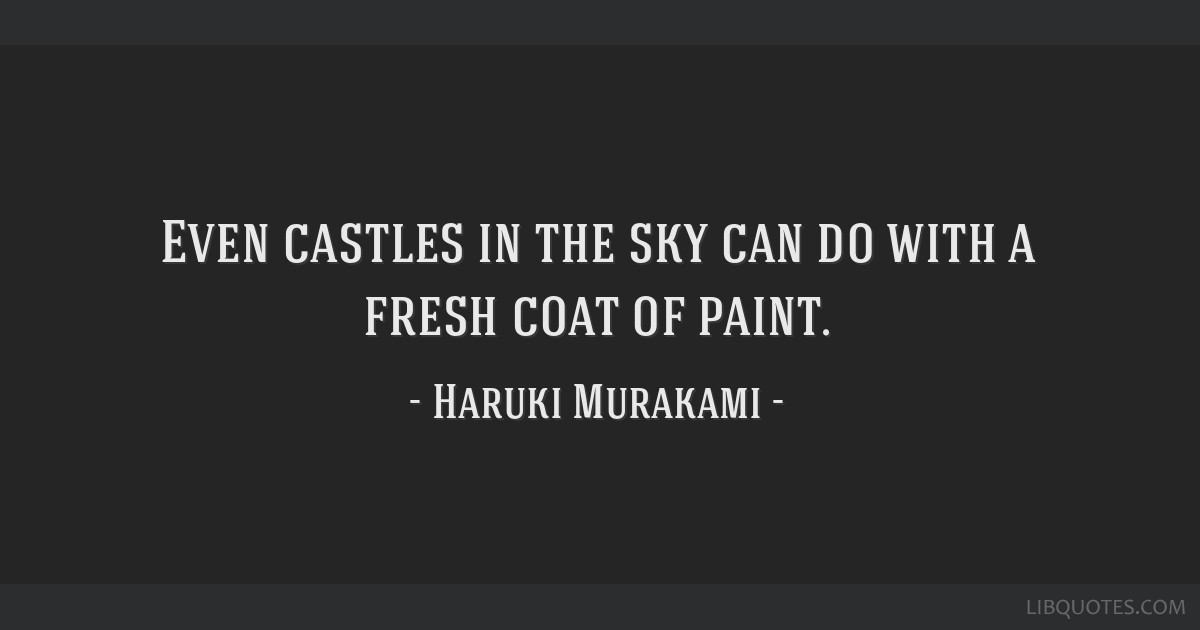Even Castles In The Sky Can Do With A Fresh Coat Of Paint