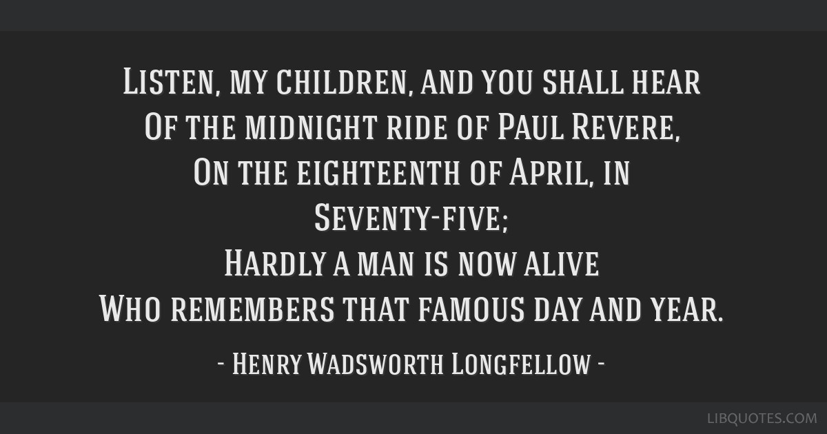 Quotes By Paul Revere: Listen, My Children, And You Shall Hear Of The Midnight