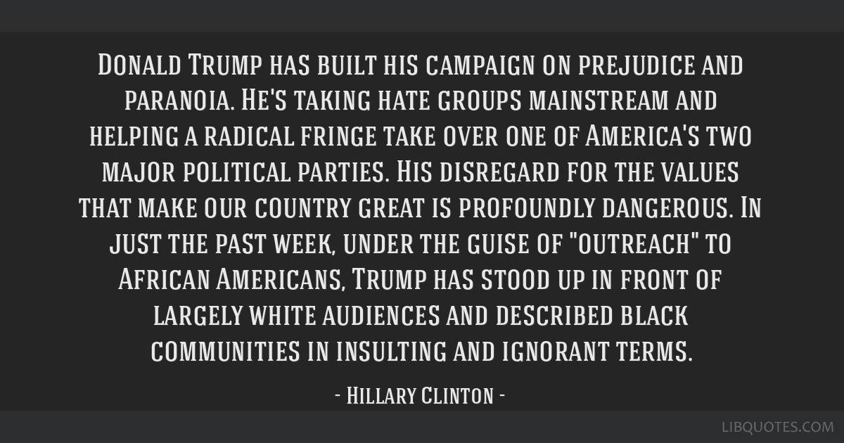 Donald Trump has built his campaign on prejudice and paranoia. He's taking hate groups mainstream and helping a radical fringe take over one of...